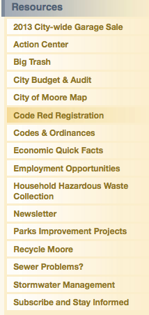 For the City of Moore you will want go to the resources list and select Code Red Registration.